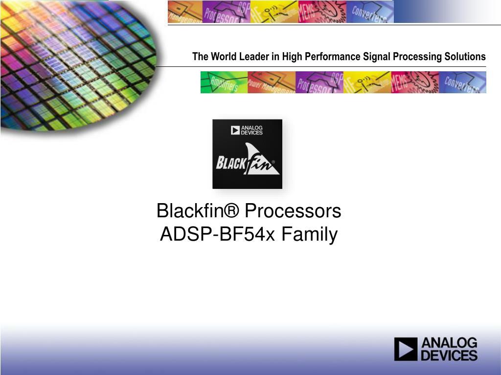 Blackfin® Processors