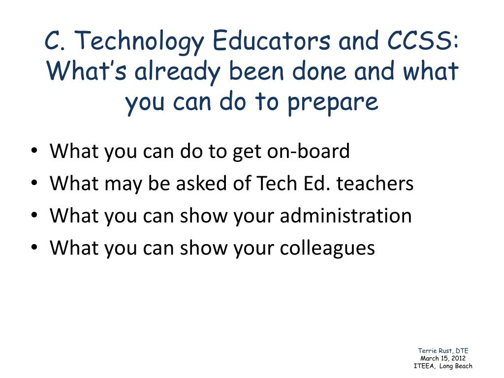 C. Technology Educators and CCSS: