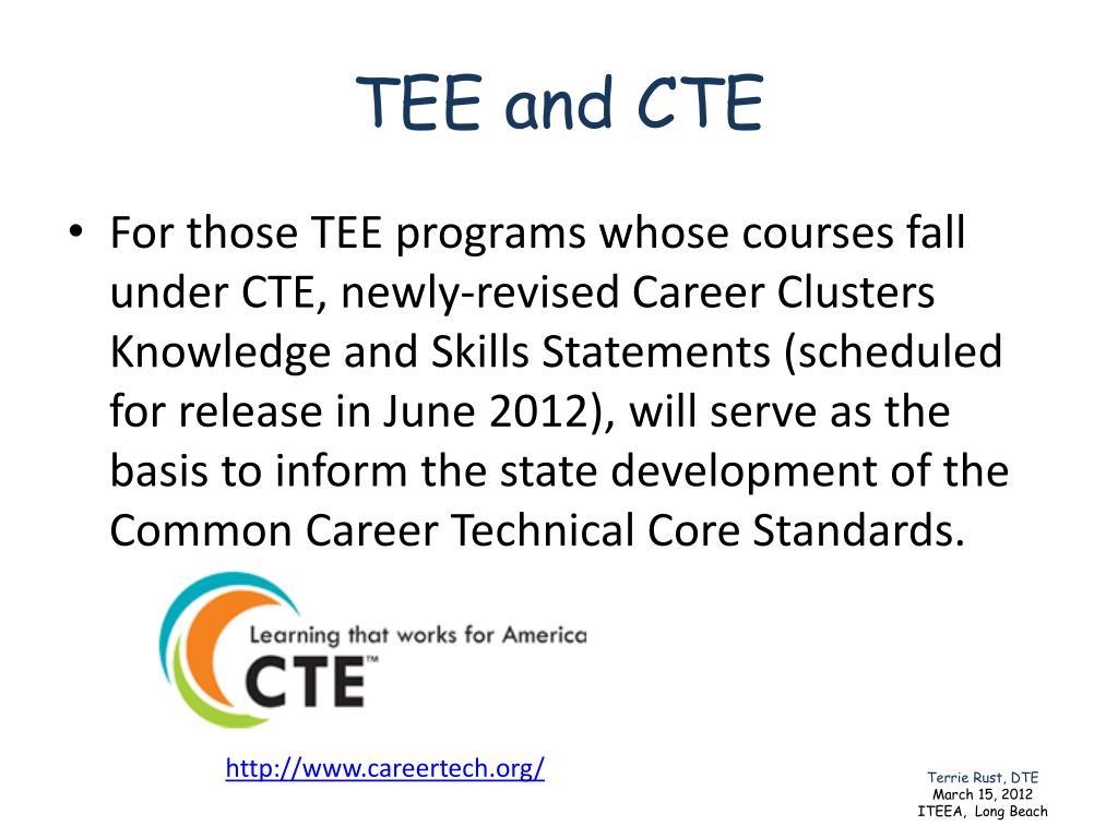 TEE and CTE