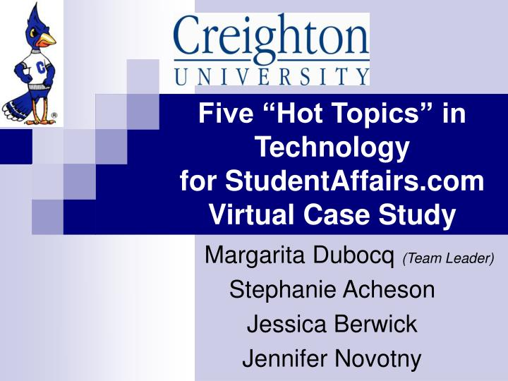 Five hot topics in technology for studentaffairs com virtual case study