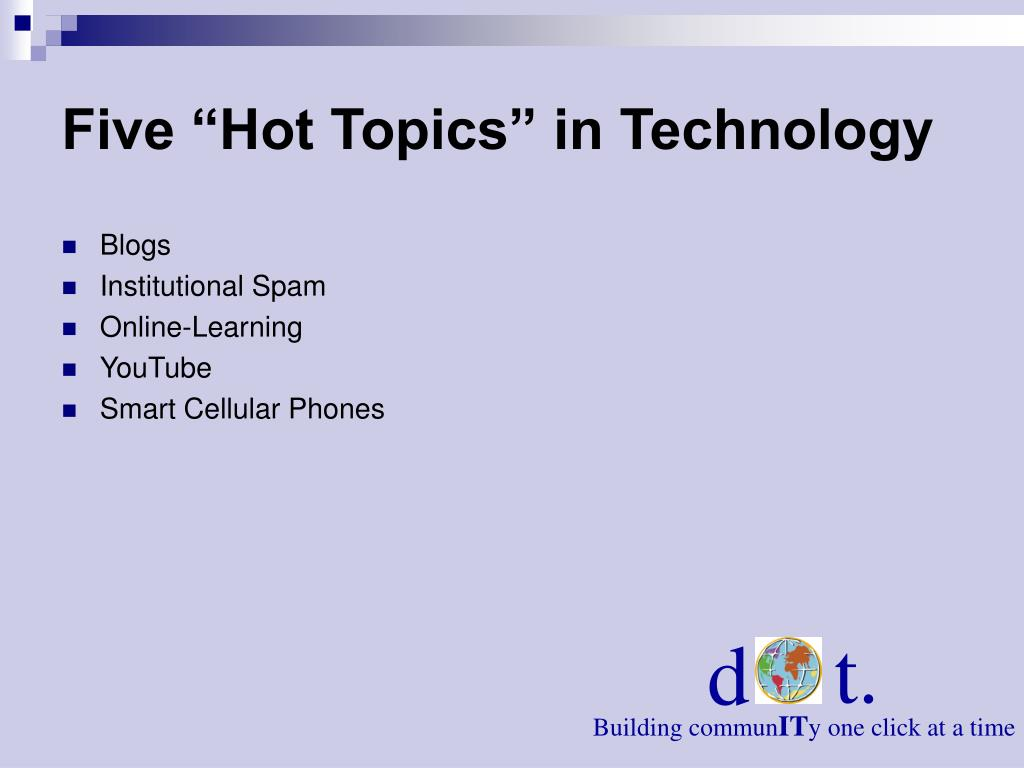 "Five ""Hot Topics"" in Technology"