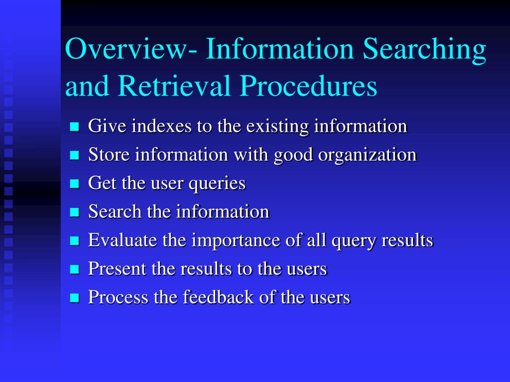 Overview- Information Searching and Retrieval Procedures