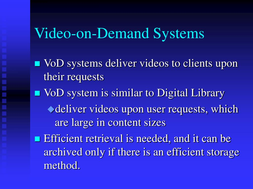 Video-on-Demand Systems