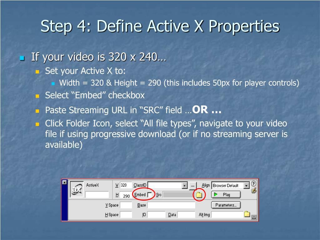 Step 4: Define Active X Properties