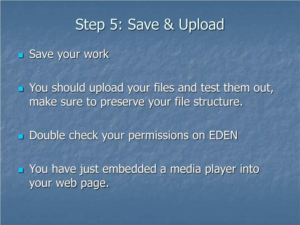 Step 5: Save & Upload