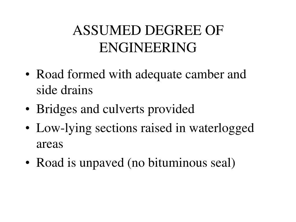 ASSUMED DEGREE OF ENGINEERING