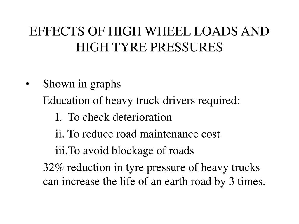 EFFECTS OF HIGH WHEEL LOADS AND HIGH TYRE PRESSURES