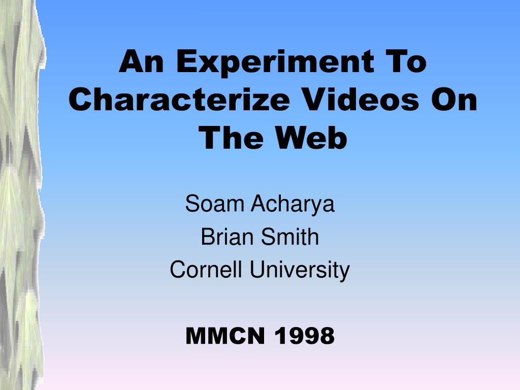 An Experiment To Characterize Videos On The Web