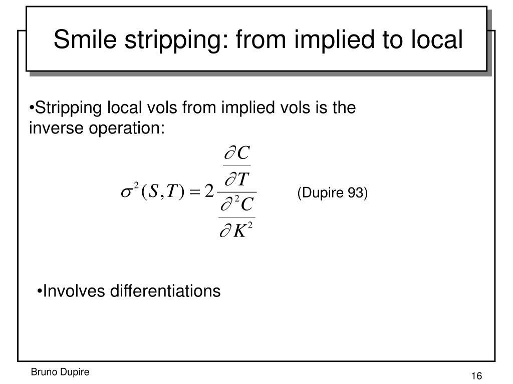 Smile stripping: from implied to local