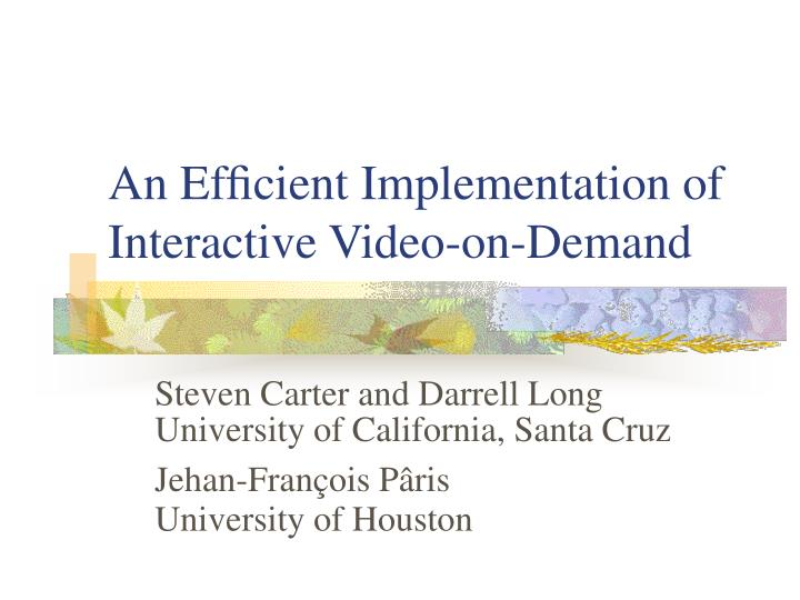 An ef cient implementation of interactive video on demand