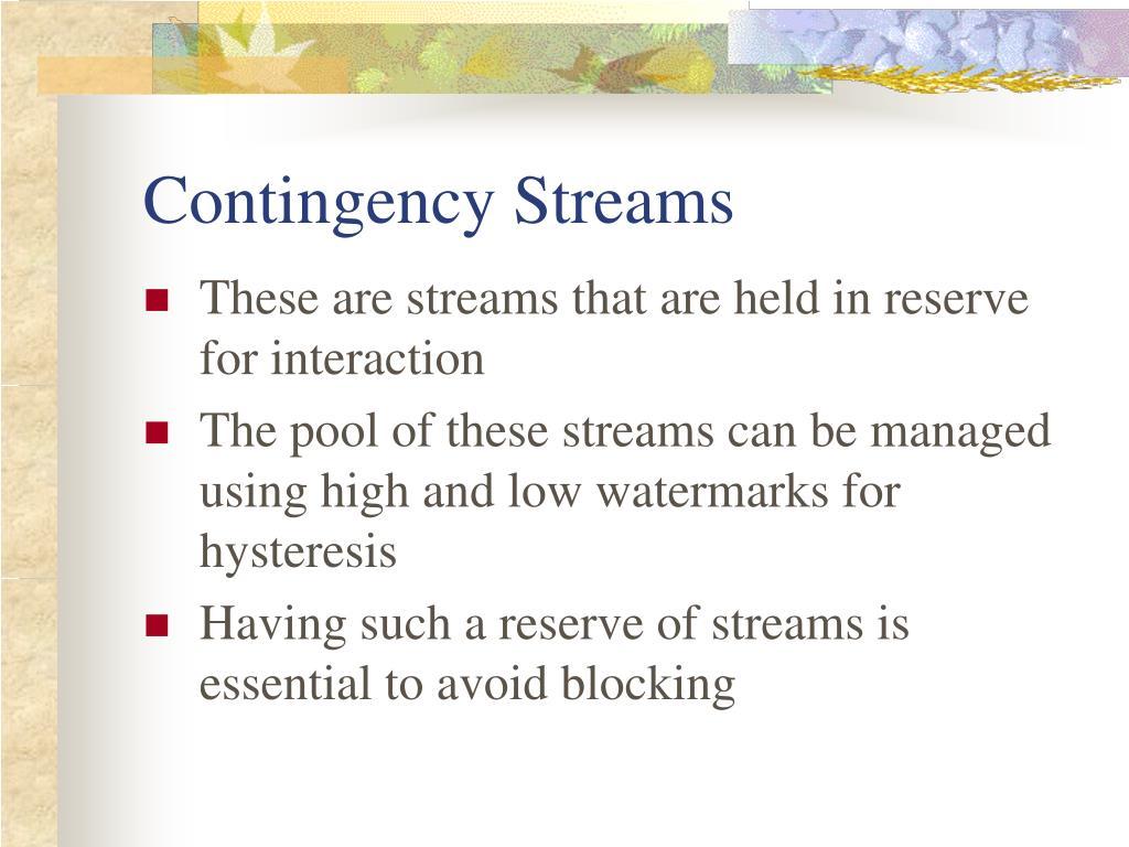 Contingency Streams