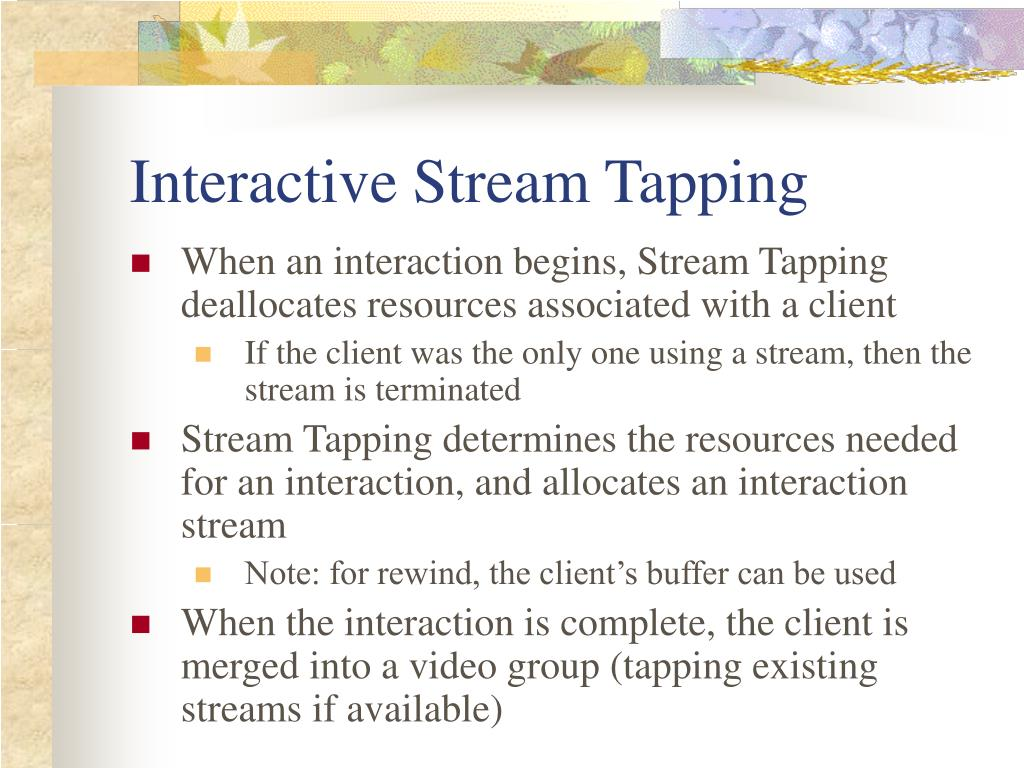 Interactive Stream Tapping