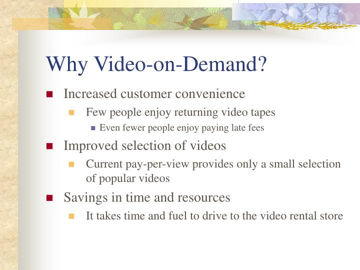 Why video on demand