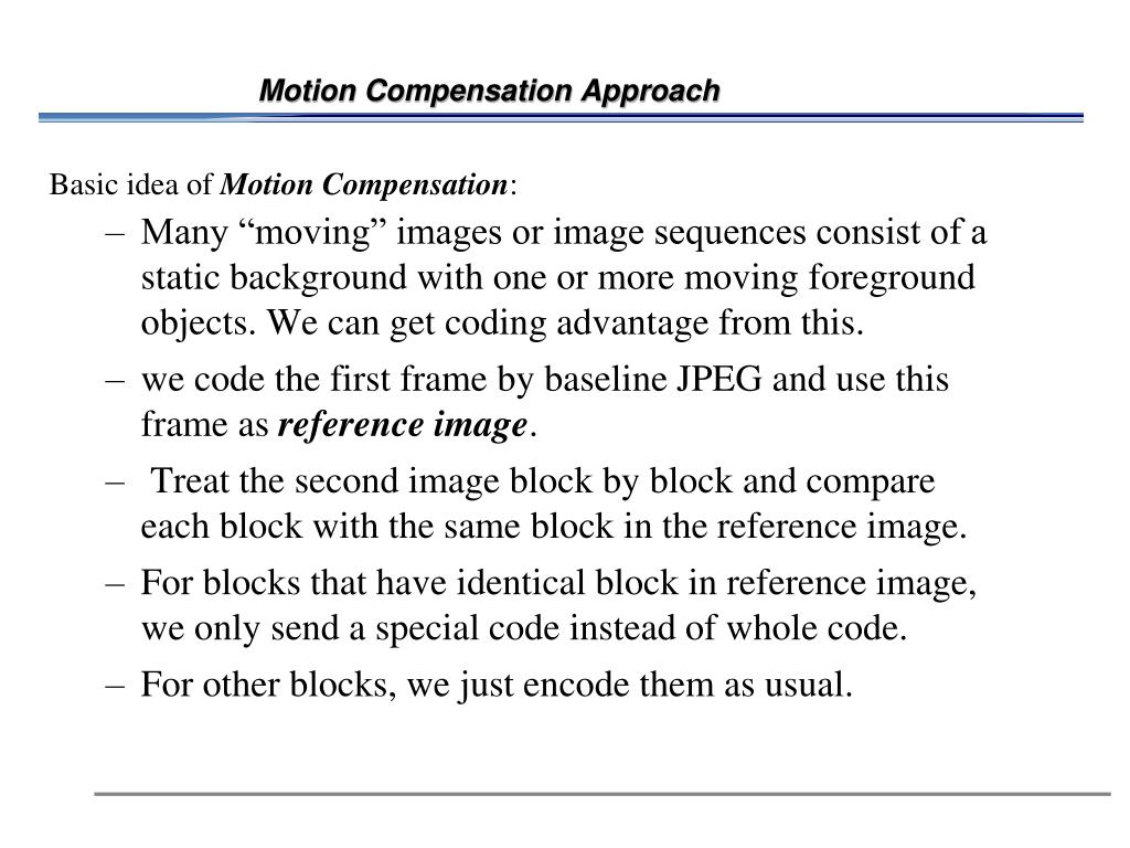 Motion Compensation Approach
