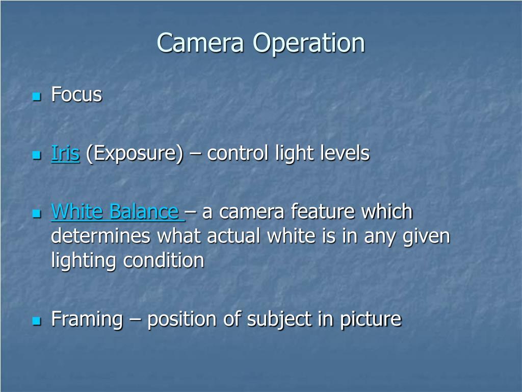 Camera Operation