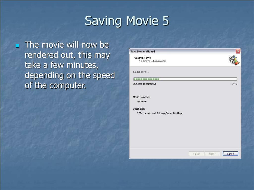 Saving Movie 5
