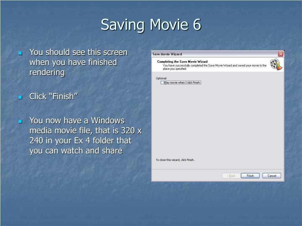 Saving Movie 6