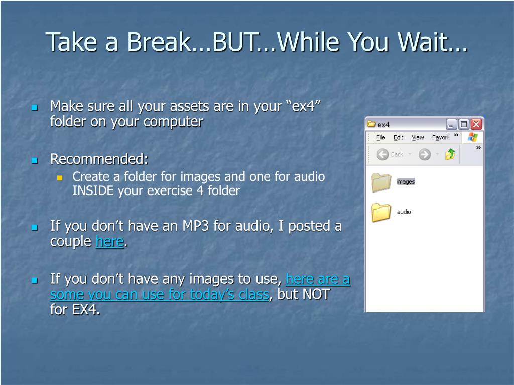 Take a Break…BUT…While You Wait…