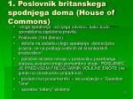 1 poslovnik britanskega spodnjega doma house of commons