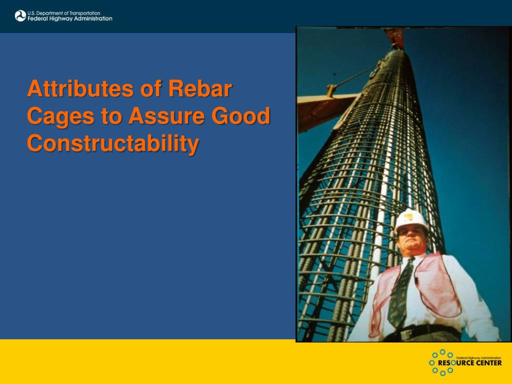 Attributes of Rebar Cages to Assure Good Constructability