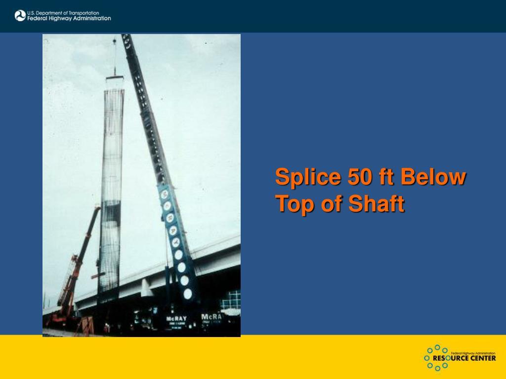 Splice 50 ft Below Top of Shaft