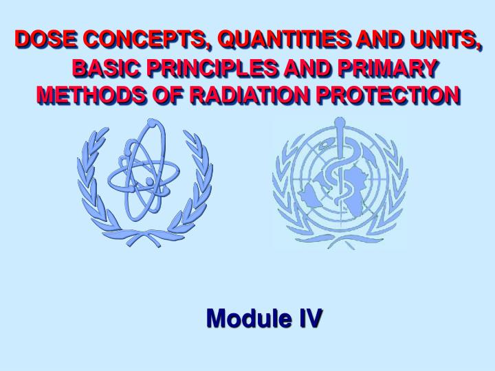 Dose concepts quantities and units basic principles and primary methods of radiation protection