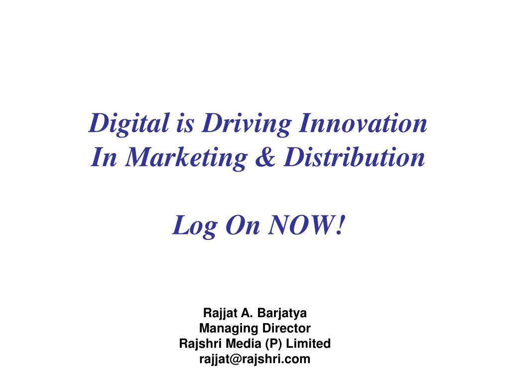 Digital is Driving Innovation