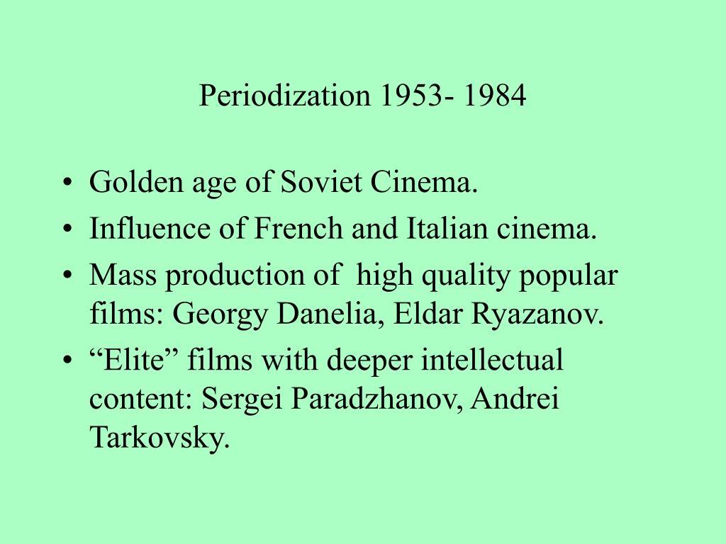 Periodization 1953- 1984