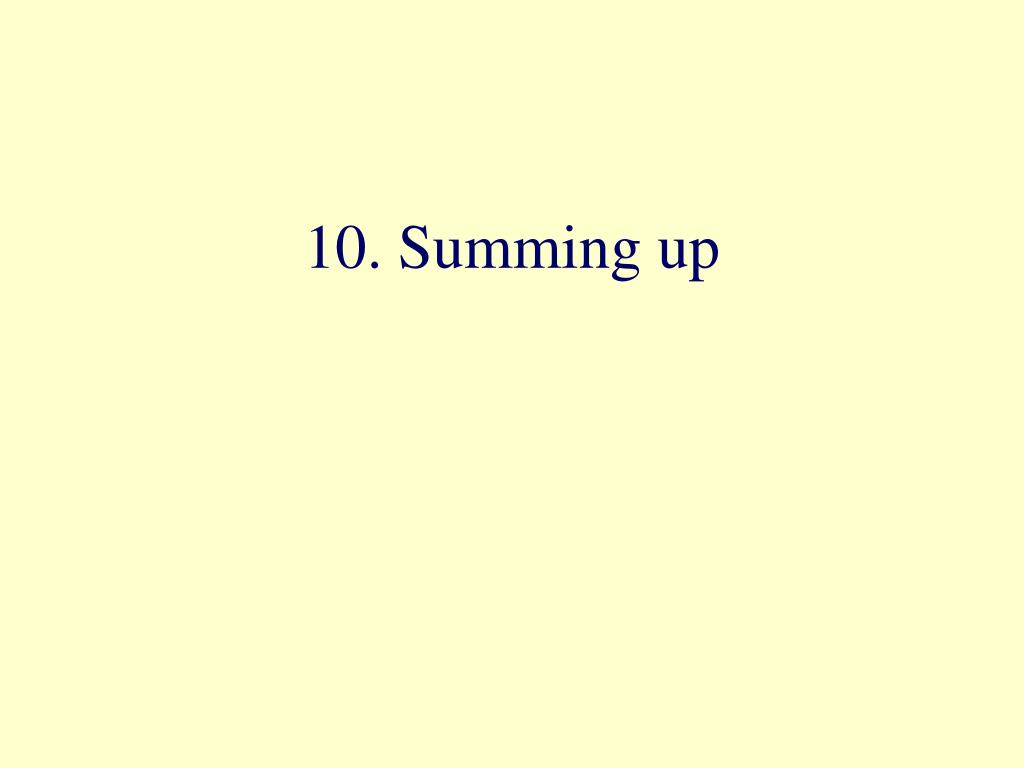 10. Summing up