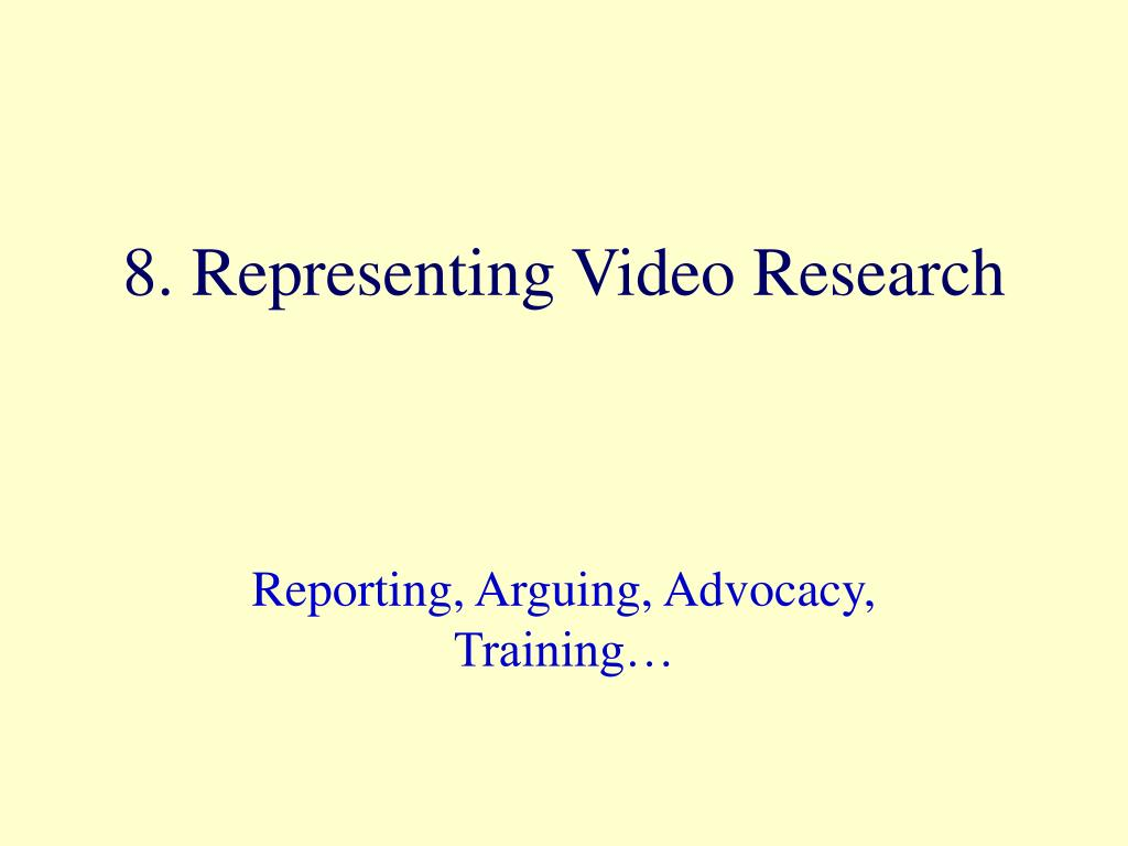 8. Representing Video Research