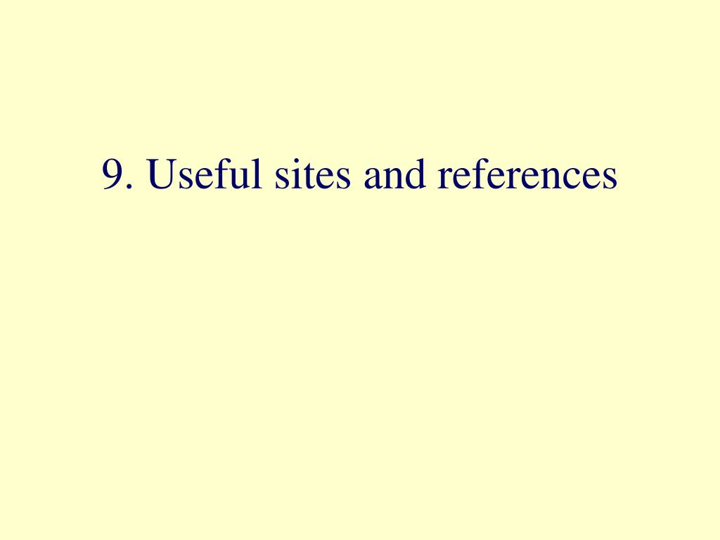 9. Useful sites and references