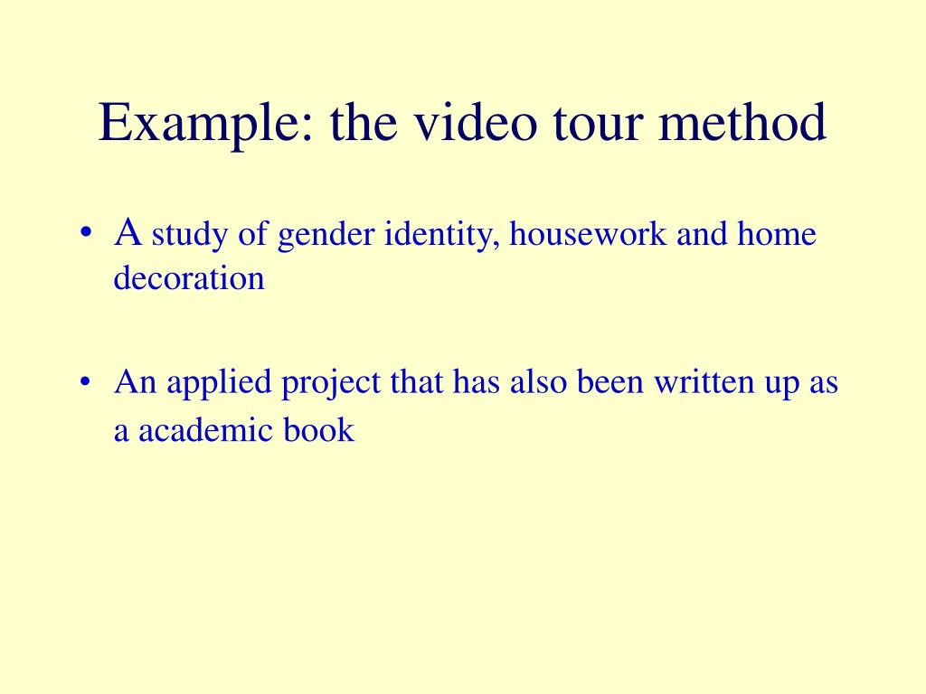 Example: the video tour method