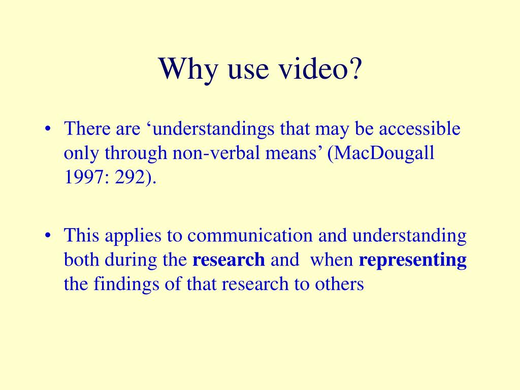 Why use video?