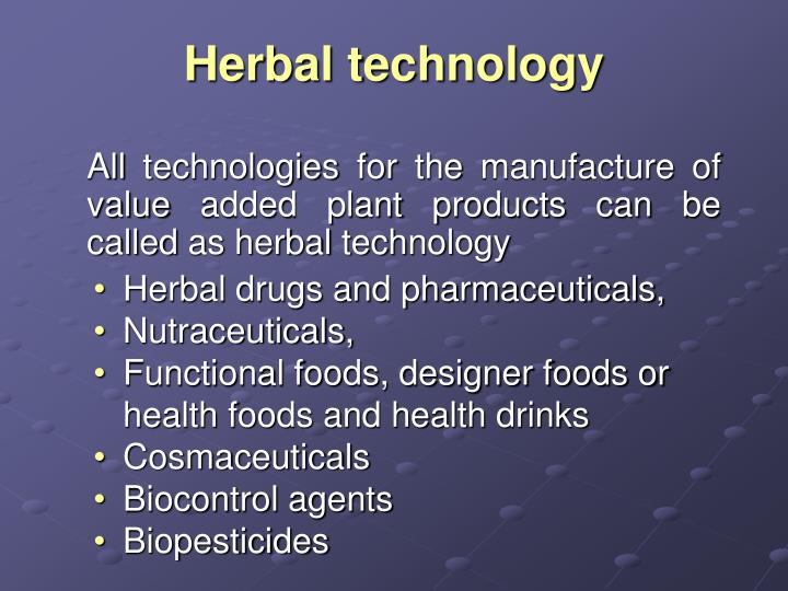 Herbal technology