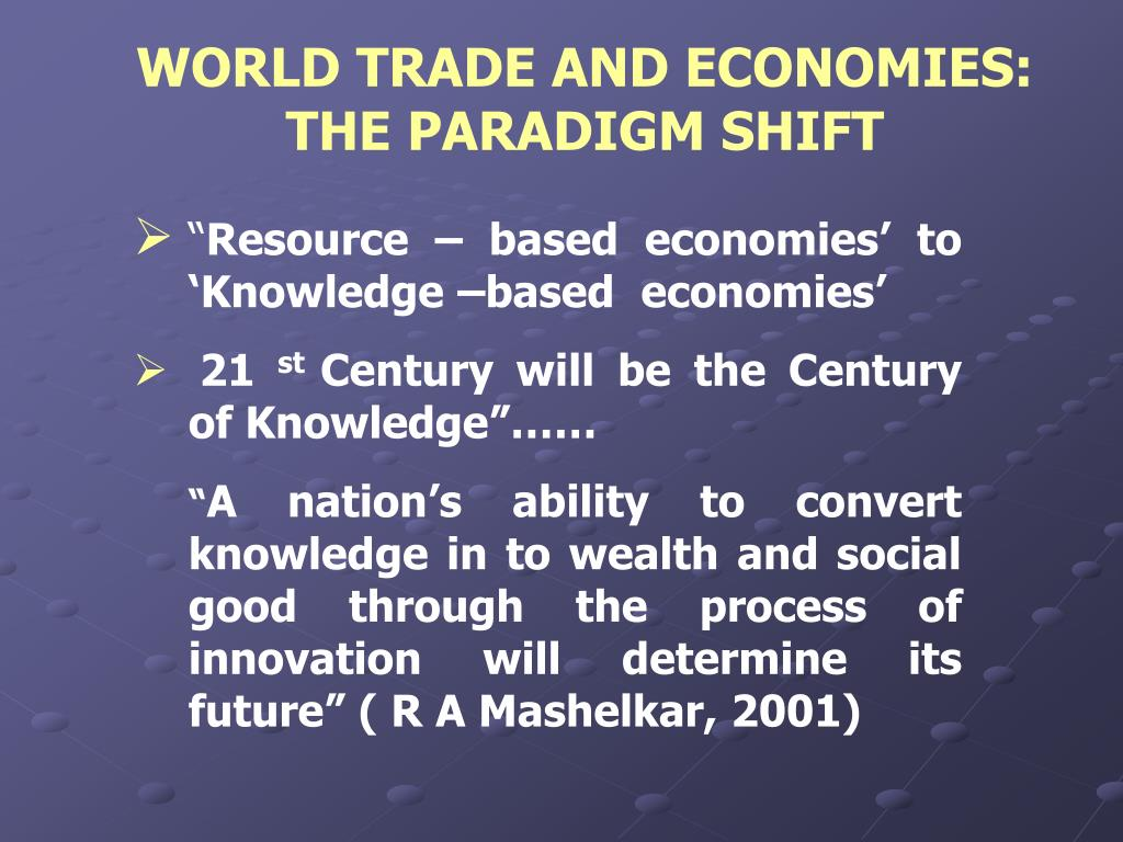 WORLD TRADE AND ECONOMIES: THE PARADIGM SHIFT
