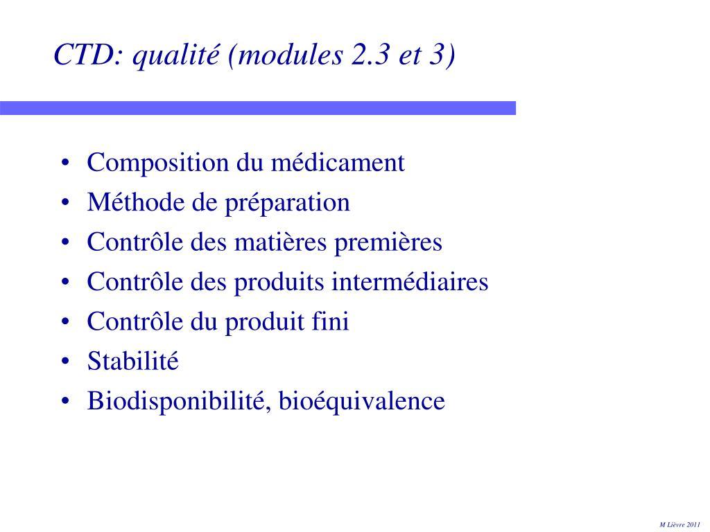 CTD: qualité (modules 2.3 et 3)