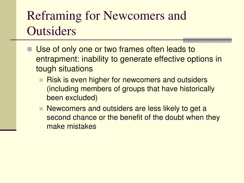Reframing for Newcomers and Outsiders