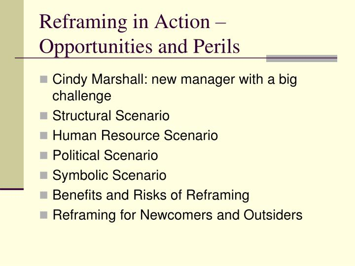 Reframing in action opportunities and perils
