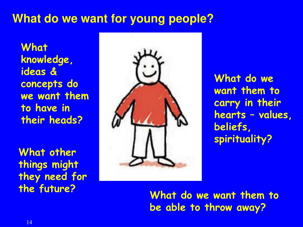 What do we want for young people?