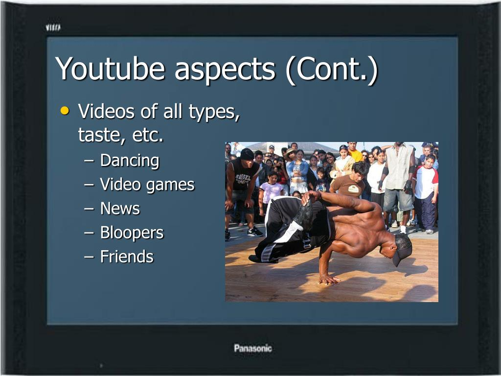 Youtube aspects (Cont.)