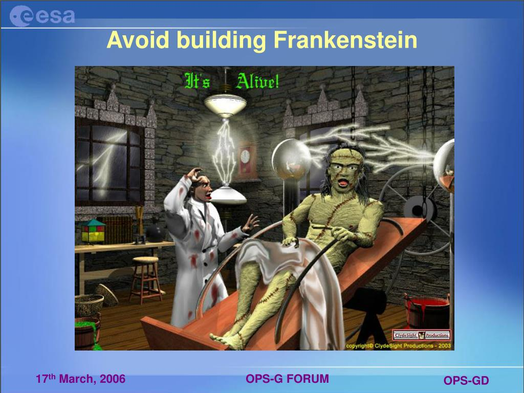 Avoid building Frankenstein