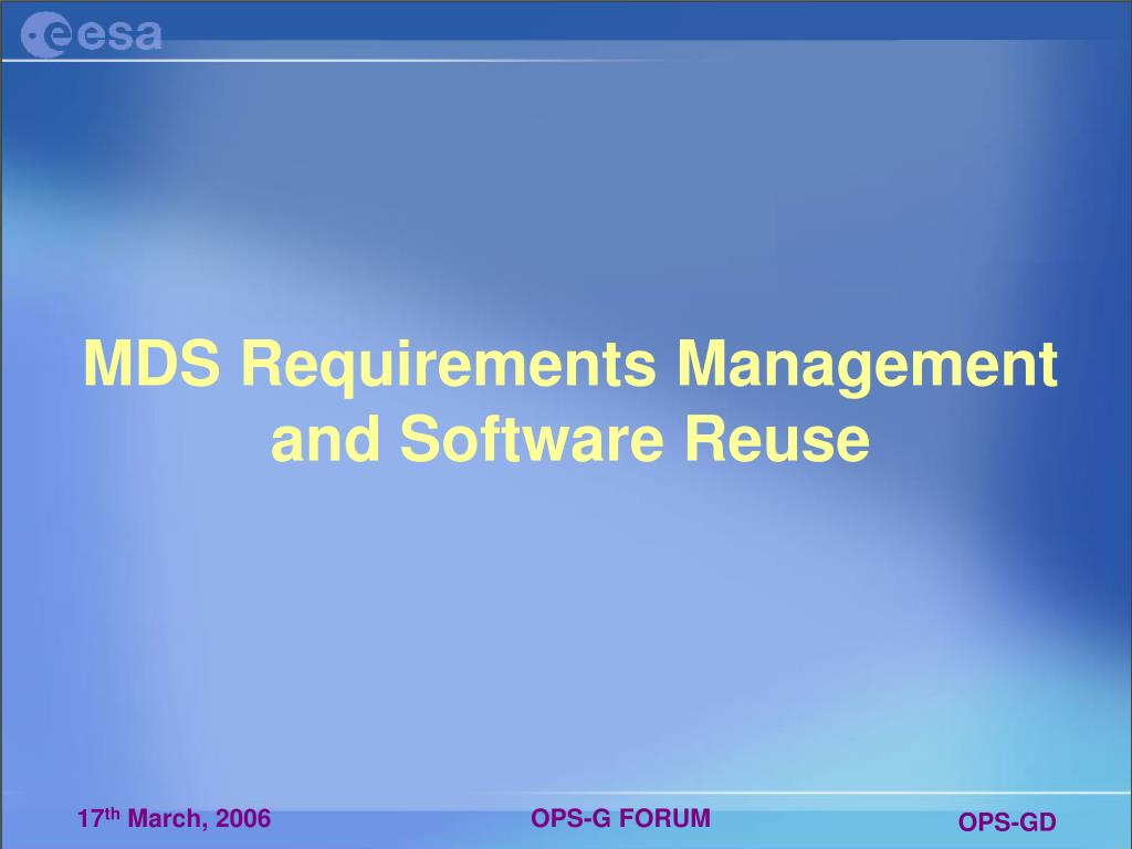 MDS Requirements Management and Software Reuse
