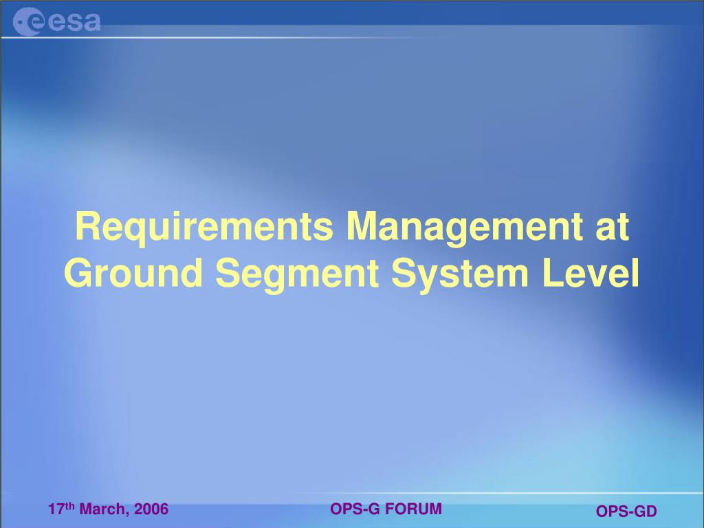 Requirements Management at Ground Segment System Level