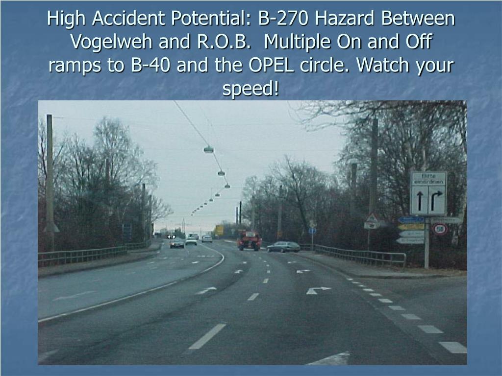 High Accident Potential: B-270 Hazard Between