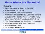 go to where the market is