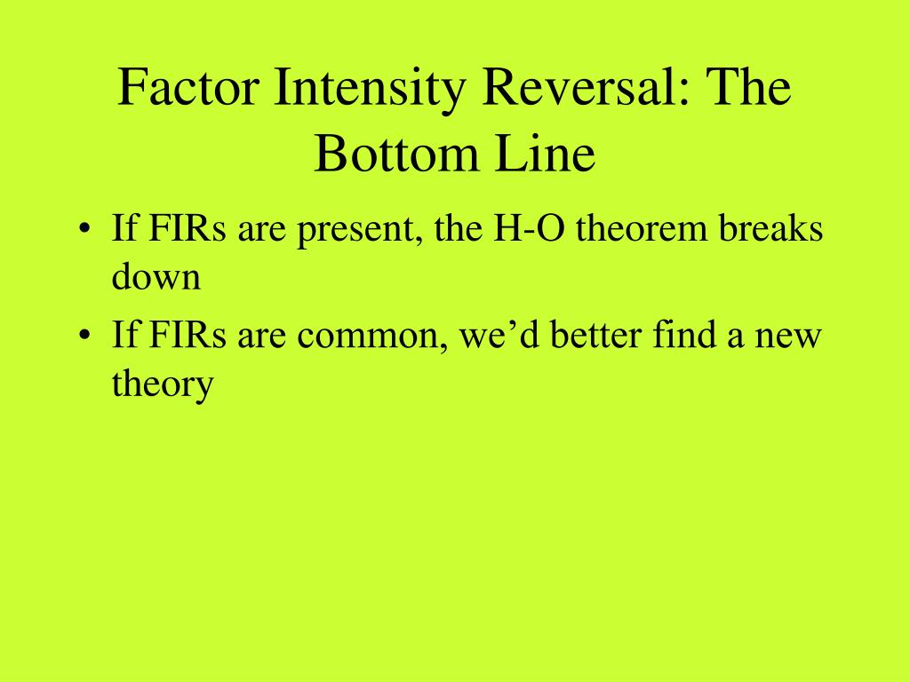 Factor Intensity Reversal: The Bottom Line