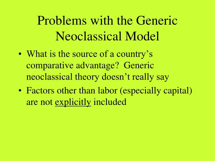 Problems with the generic neoclassical model