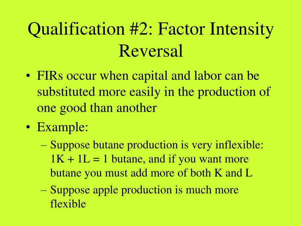Qualification #2: Factor Intensity Reversal