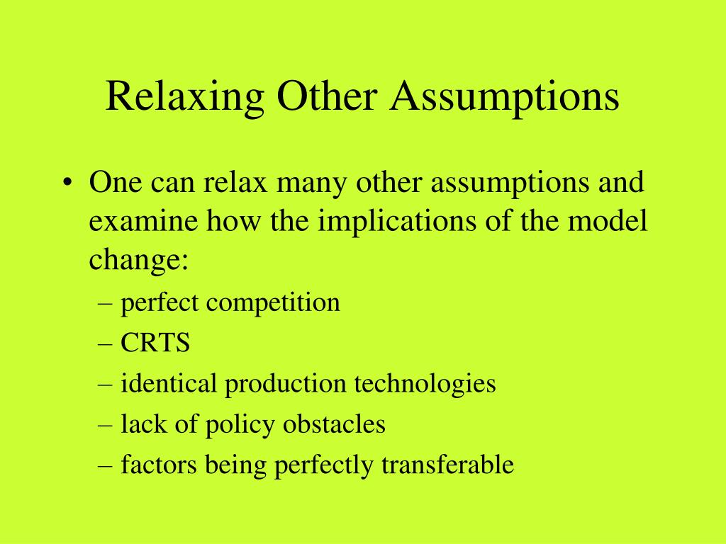 Relaxing Other Assumptions