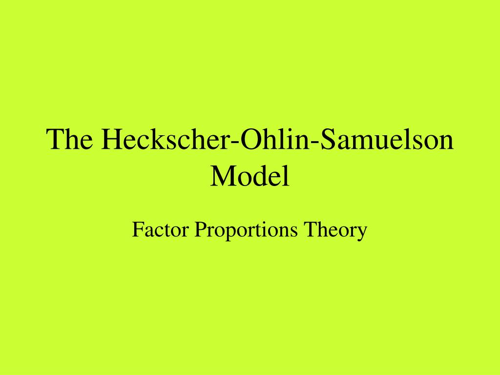 The Heckscher-Ohlin-Samuelson Model